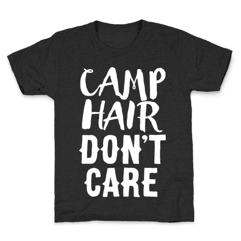 Camp Hair Don't Care Kids T-Shirt