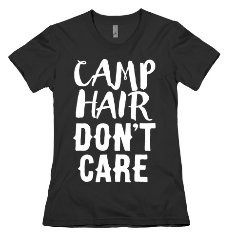 Camp Hair Don't Care Womens T-Shirt
