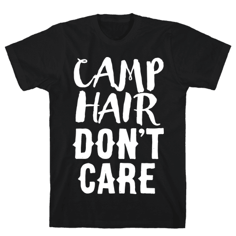 Camp Hair Don't Care Mens T-Shirt