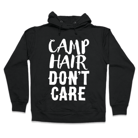 Camp Hair Don't Care Hooded Sweatshirt