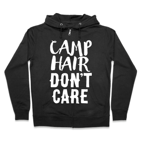 Camp Hair Don't Care Zip Hoodie