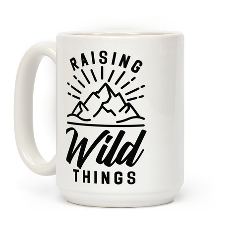Raising Wild Things Coffee Mug