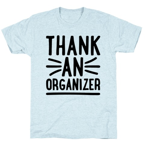 Thank An Organizer T-Shirt