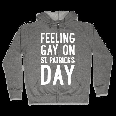 Feeling Gay On St. Patrick's Day Zip Hoodie