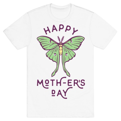 Happy Moth-er's Day T-Shirt