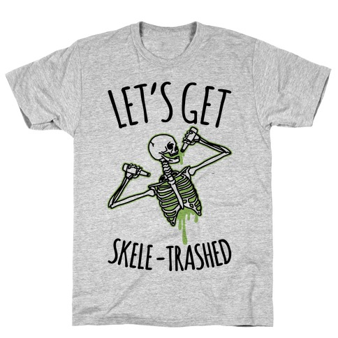 Let's Get Skele-trashed Mens T-Shirt