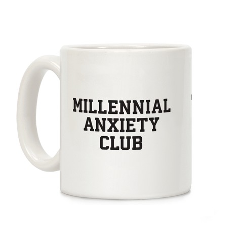 Millennial Anxiety Club Coffee Mug