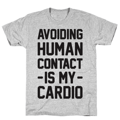 Avoiding Human Contact Is My Cardio Mens T-Shirt