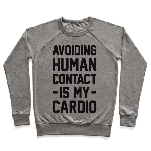 Avoiding Human Contact Is My Cardio Pullover