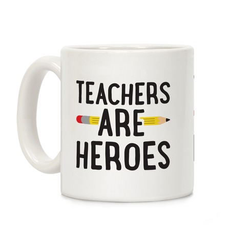 Teachers Are Heroes Coffee Mug