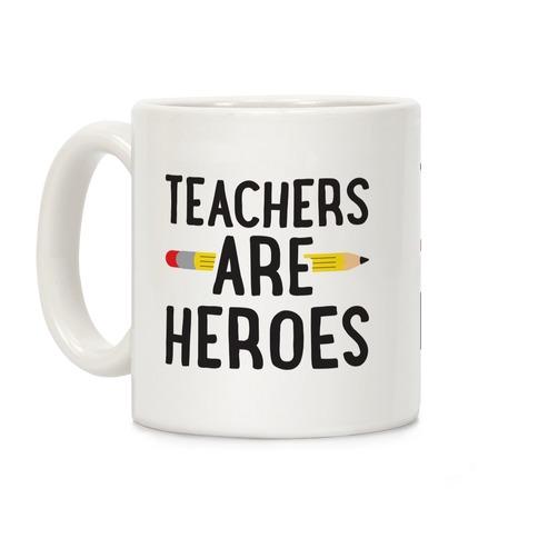 Teachers Are Heroes Coffee Mug