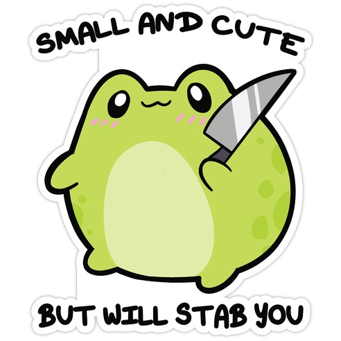 Small And Cute But Will Stab You Froggie Die Cut Sticker
