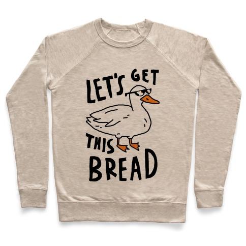 3b9dc60c Let's Get This Bread Duck Crewneck Sweatshirt | LookHUMAN