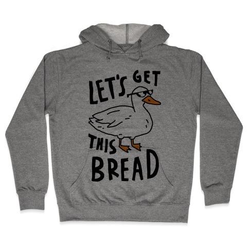 Let's Get This Bread Duck Hooded Sweatshirt