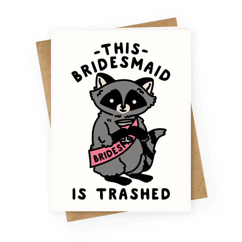 This Bridesmaid is Trashed Raccoon Bachelorette Party Greeting Card