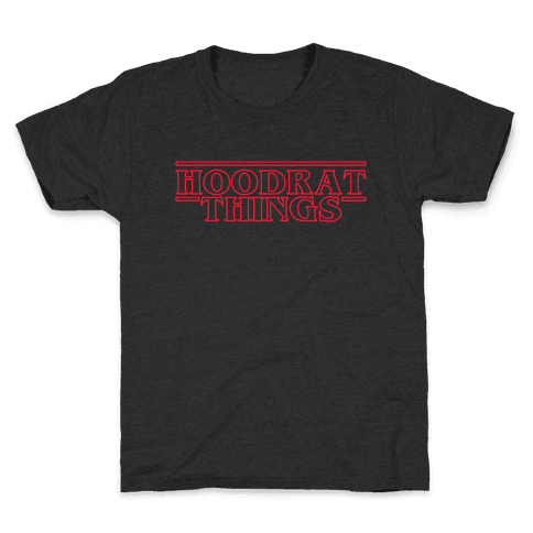 Hoodrat Things Kids T-Shirt