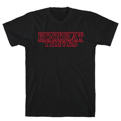 Hoodrat Things T-Shirt