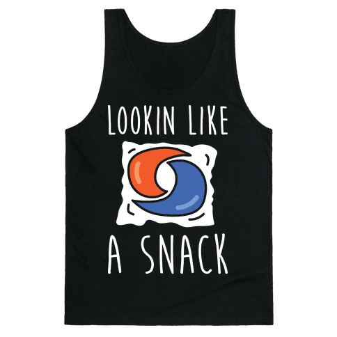 Lookin Like A Snack Tide Pod Tank Top