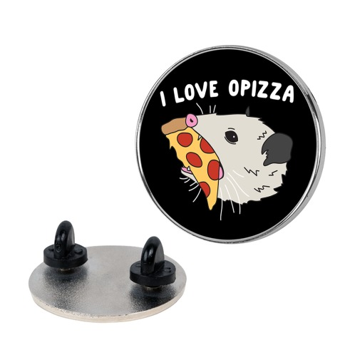 I Love Opizza Opossum Pin