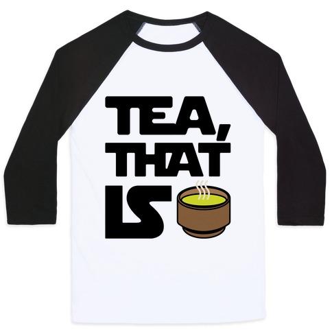 Tea That Is Parody Baseball Tee