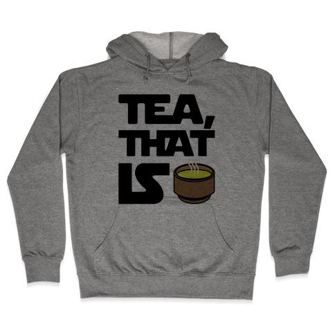 Tea That Is Parody Hooded Sweatshirt