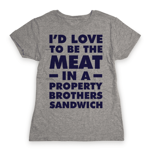 Property Brothers Sandwich Womens T-Shirt