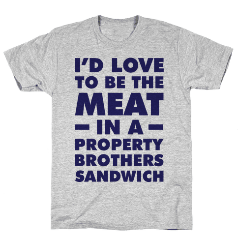 Property Brothers Sandwich Mens T-Shirt