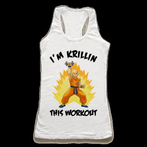 I'm Krillin This Workout Racerback Tank Top