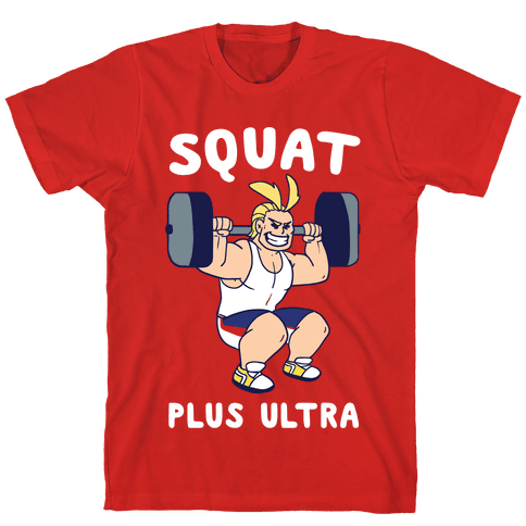 Squat Plus Ultra - All Might Mens T-Shirt