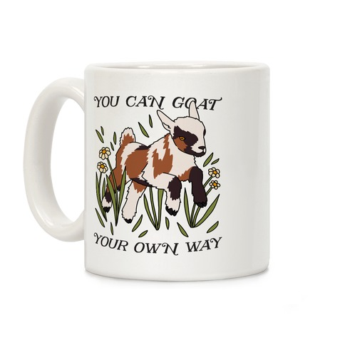 You Can Goat Your Own Way Coffee Mug