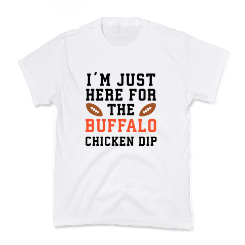 I'm Just Here for the Buffalo Chicken Dip Kids T-Shirt
