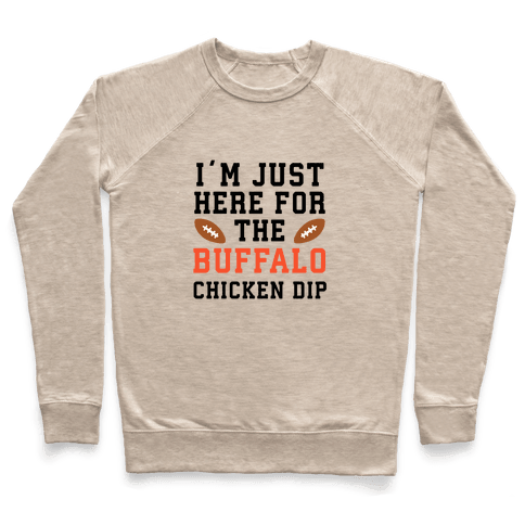 I'm Just Here for the Buffalo Chicken Dip Pullover