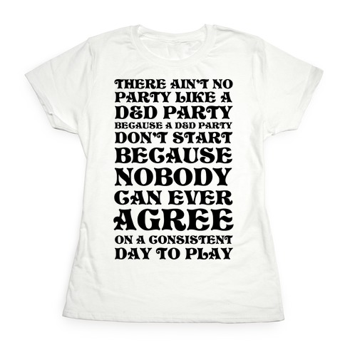 There Ain't No Party Like A D&D Party Womens T-Shirt