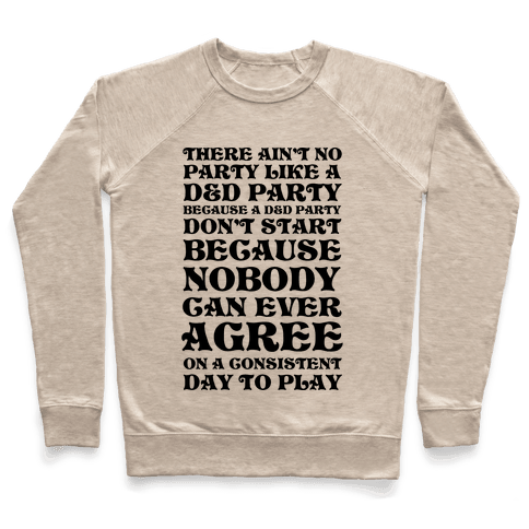 There Ain't No Party Like A D&D Party Pullover