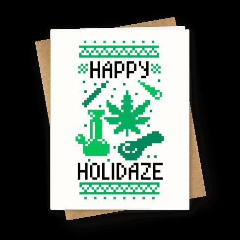 Happy Holidaze Greeting Card