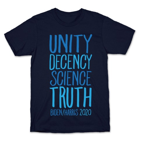 Unity Decency Science Truth Biden Harris 2020 White Print T-Shirt