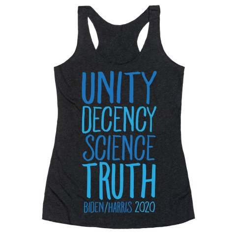 Unity Decency Science Truth Biden Harris 2020 White Print Racerback Tank Top