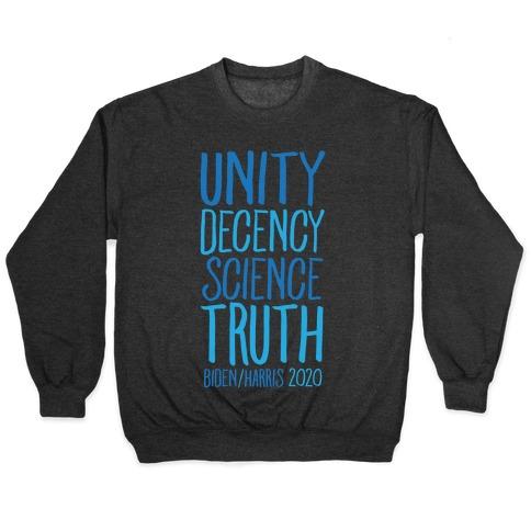 Unity Decency Science Truth Biden Harris 2020 White Print Pullover