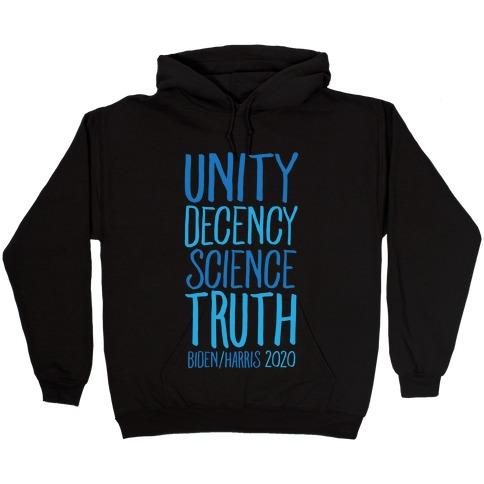 Unity Decency Science Truth Biden Harris 2020 White Print Hooded Sweatshirt
