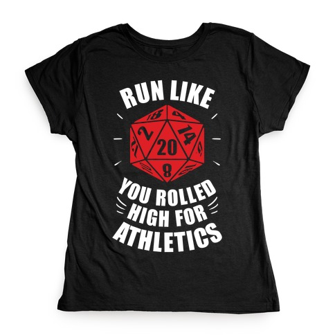 Run Like You Rolled High For Athletics Womens T-Shirt