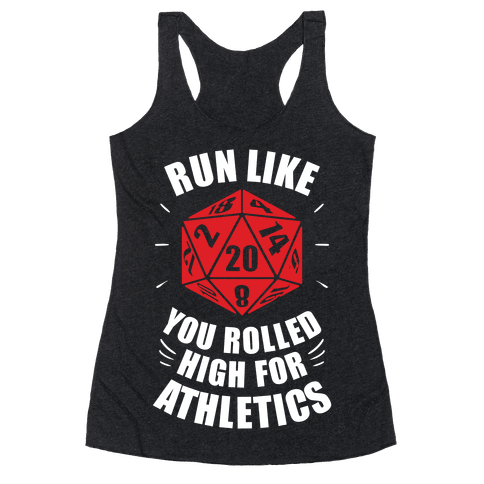 Run Like You Rolled High For Athletics Racerback Tank Top
