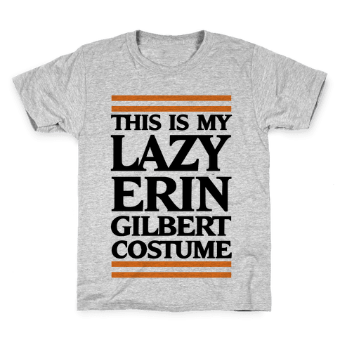This Is My Lazy Erin Gilbert Costume Kids T-Shirt