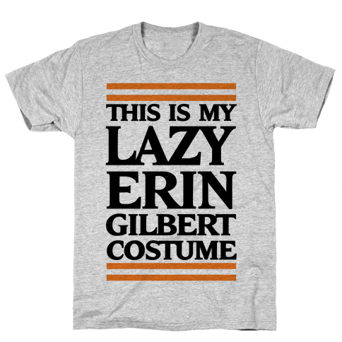 This Is My Lazy Erin Gilbert Costume Mens T-Shirt