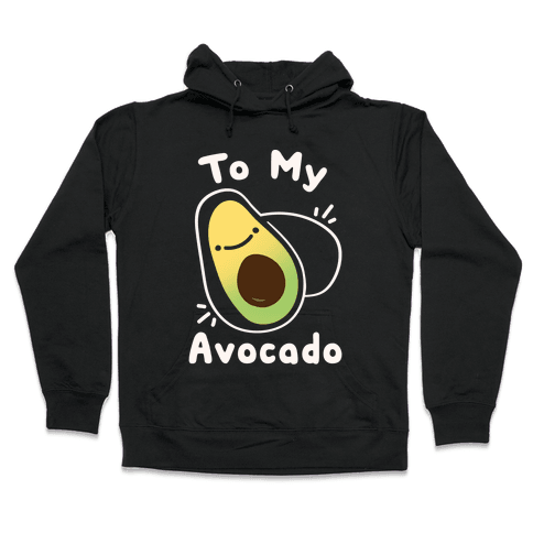 (You're The Toast) To My Avocado White Print Hooded Sweatshirt