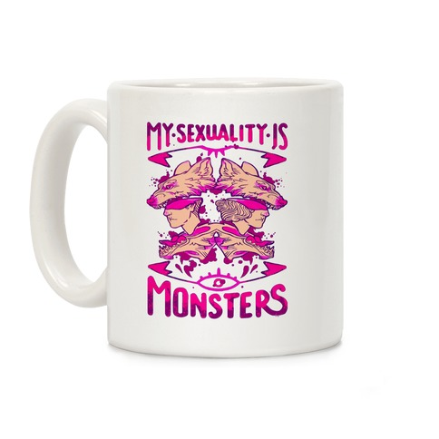 My Sexuality Is Monsters Coffee Mug