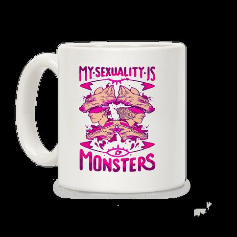 My Sexuality Is Monsters Coffee Mug