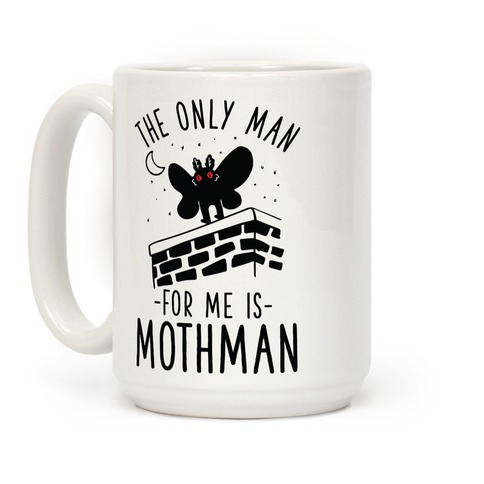 The Only Man for Me is Mothman Coffee Mug