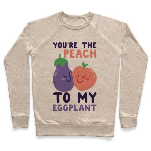 You're the Peach to my Eggplant Pullover