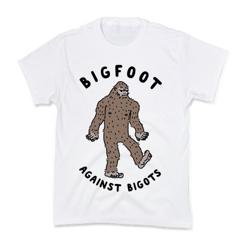 Bigfoot Against Bigots Kids T-Shirt