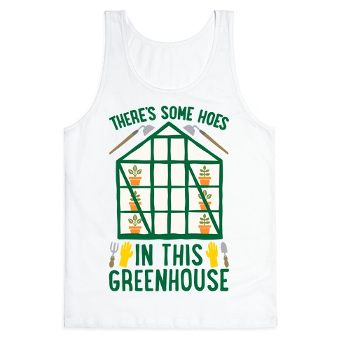There's Some Hoes In This Greenhouse Parody Tank Top